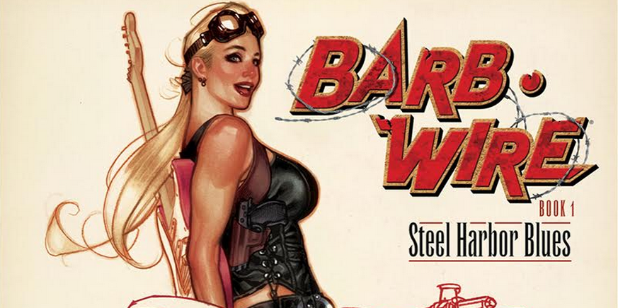 Exclusive Cover Previews: Barb Wire #6 and Barb Wire Book 1: Steel Harbor Blues TP