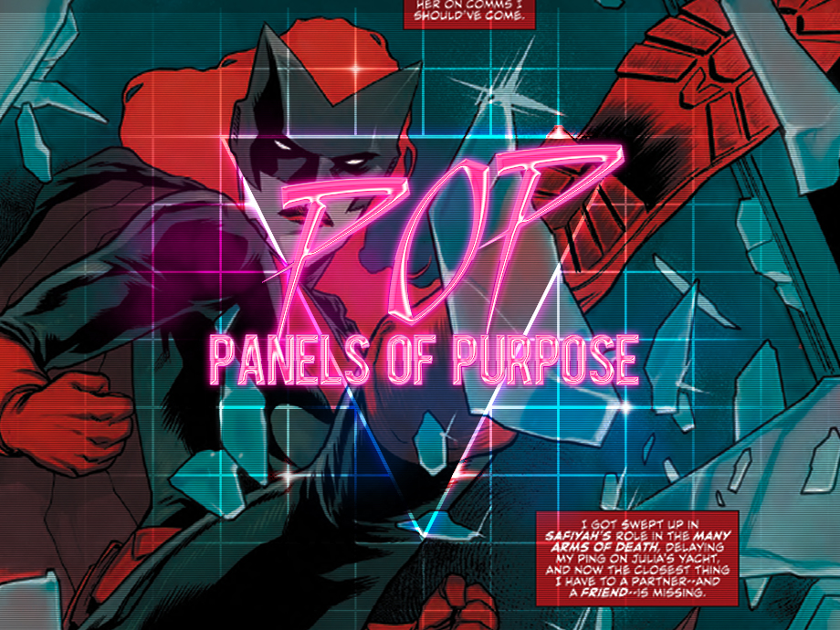 Welcome to the very first 2018 edition of Panels of Purpose. This is a column where we select the very best panels from comic books that came out in the past month. Come back every month on the last Friday to see our picks and color commentary. Without further ado...