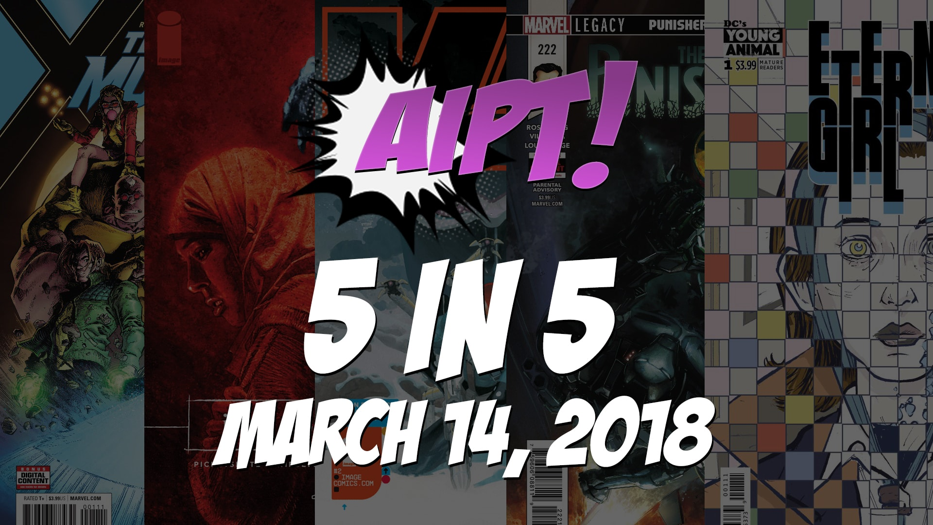 March 14, 2018's 5 in 5: The five comic books you should buy this week
