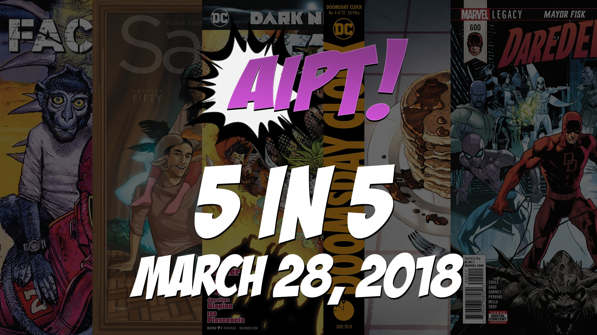 March 28, 2018's 5 in 5: The five comic books you should buy this week