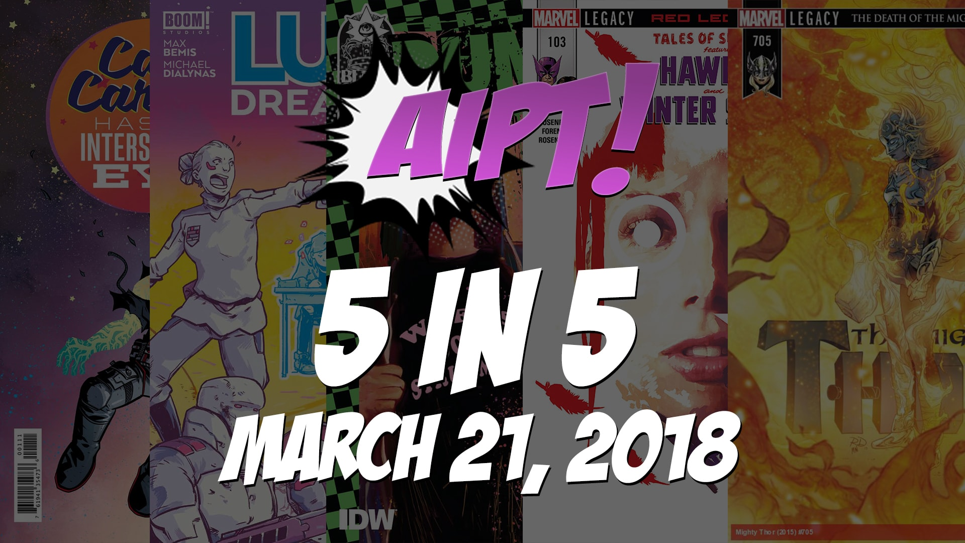 March 21, 2018's 5 in 5: The five comic books you should buy this week