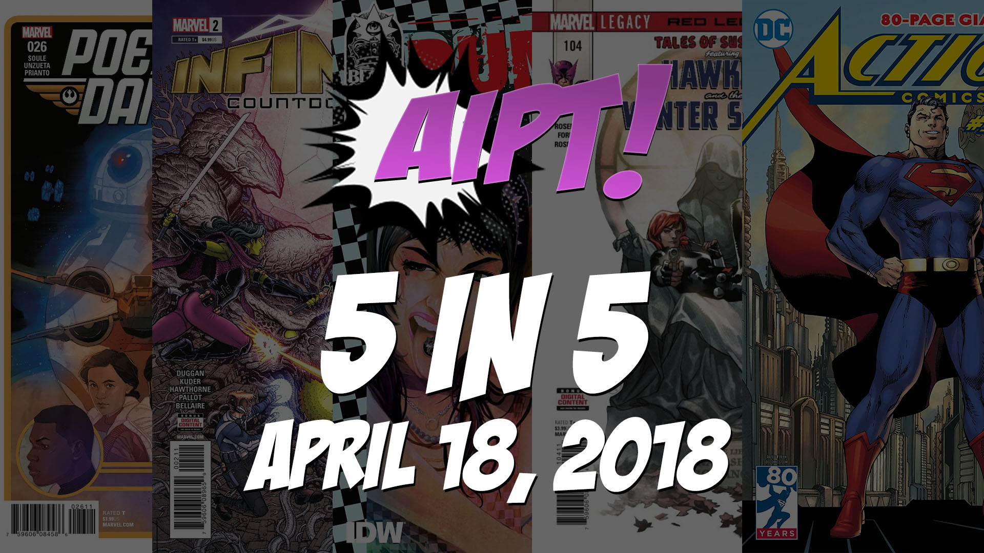 April 18, 2018's 5 in 5: The five comic books you should buy this week