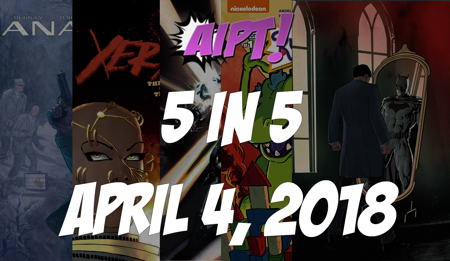 April 4, 2018's 5 in 5: The five comic books you should buy this week