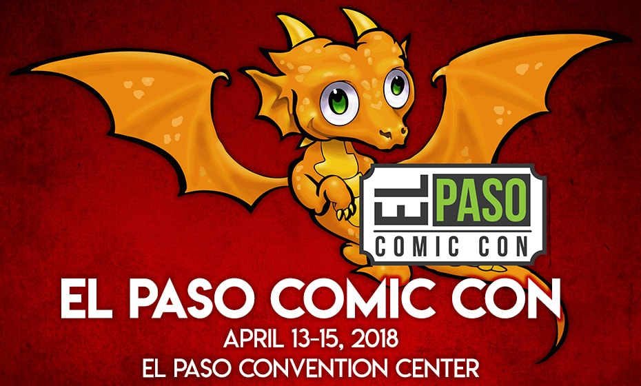 El Paso Comic Con 2018 preview: Fly your nerd flag high