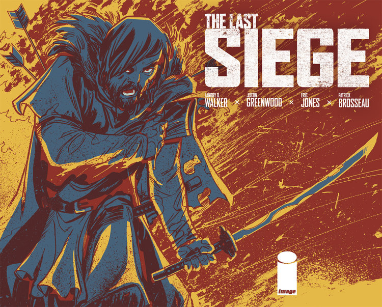 Crafting The Last Siege: An Interview with creators Landry Q. Walker and Justin Greenwood
