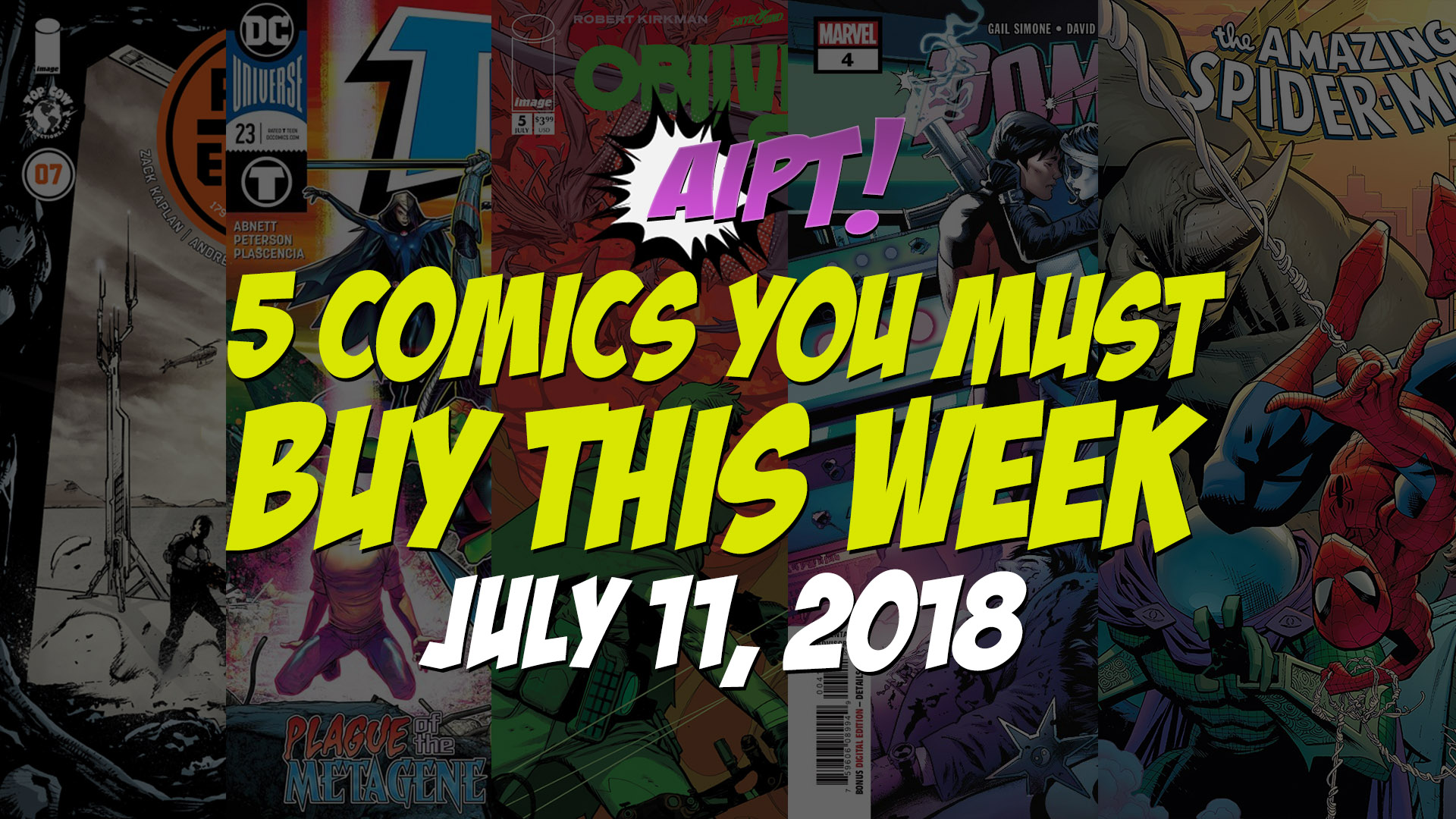 July 11, 2018's 5 in 5: The five comic books you should buy this week