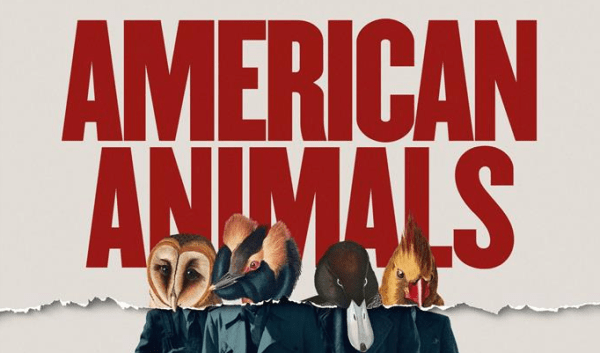 American Animals is one of the most unique films of the year.