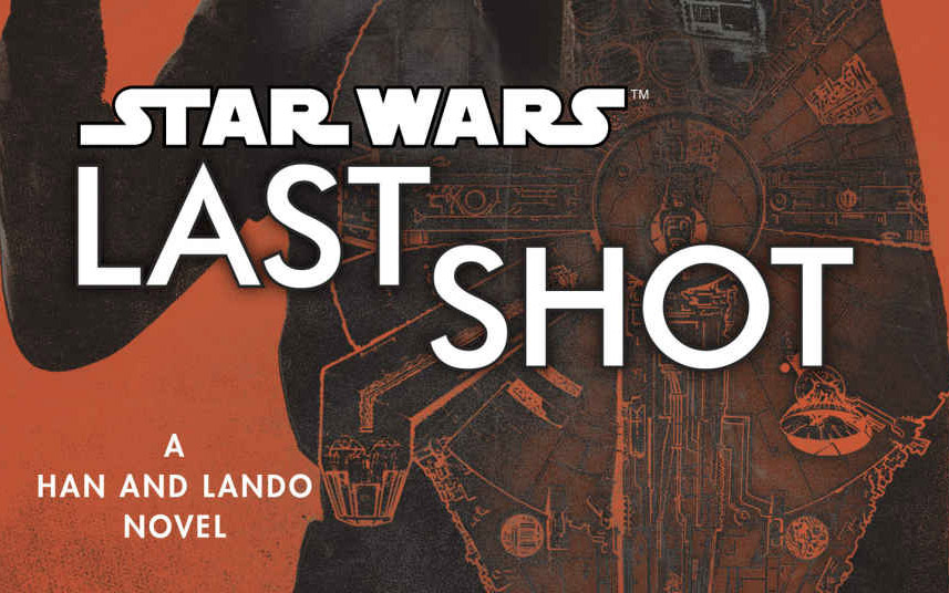 'Star Wars: Last Shot: A Han and Lando Novel' review: A return to classic Han and Lando, timeline issues be damned