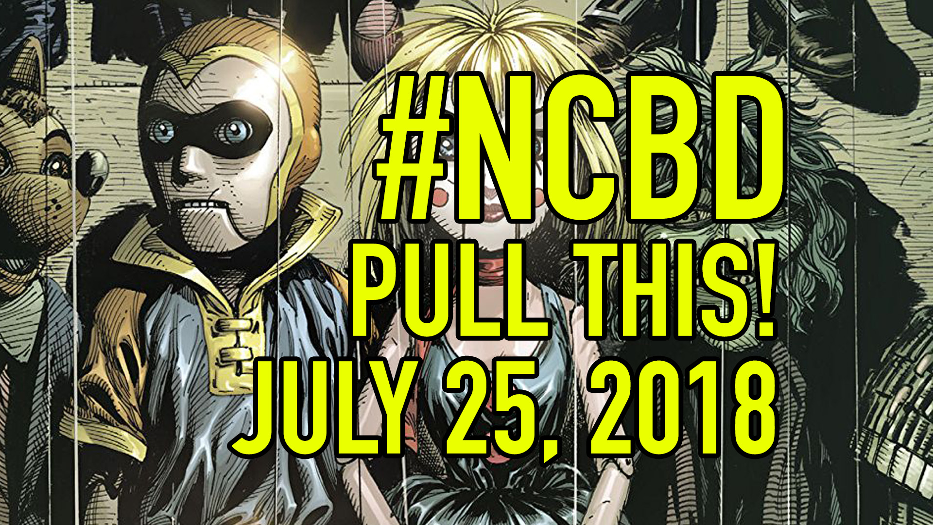 #NCBD Pull This! July 25, 2018: The 5 comic books you should buy this week