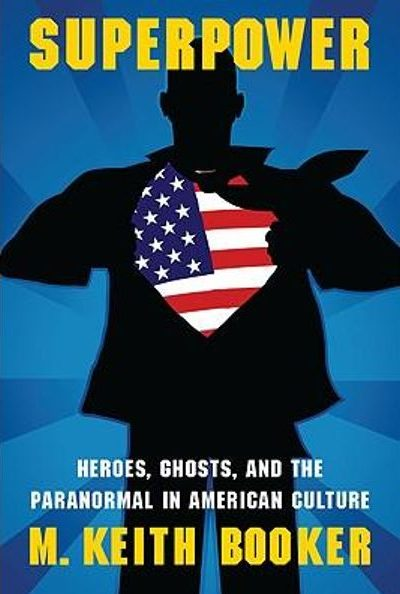 'Superpower: Heroes, Ghosts, and the Paranormal in American Culture' -- a review