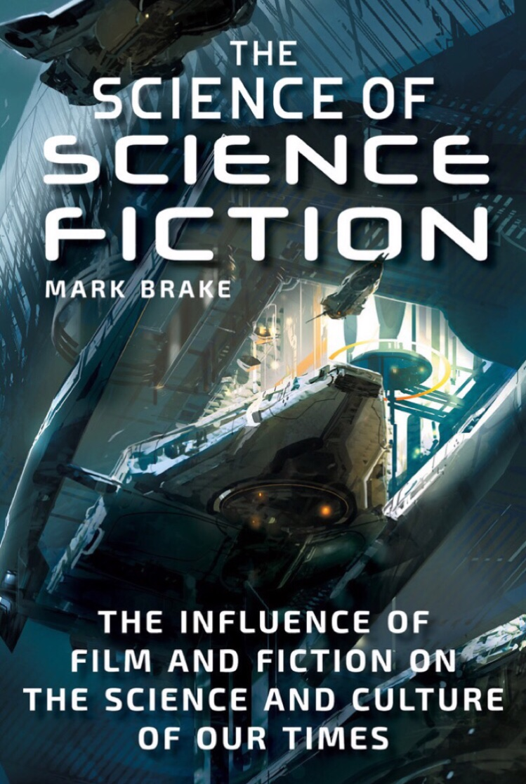 'The Science of Science Fiction: The Influence of Film and Fiction on the Science and Culture of Our Times' - book review