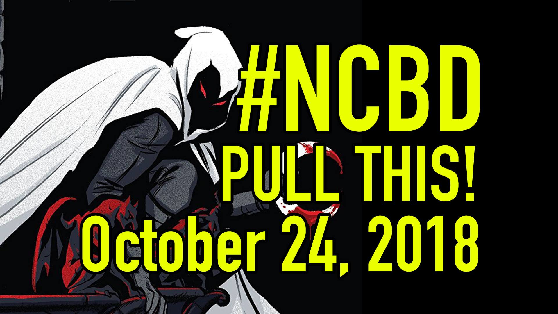 #NCBD Pull This! October 24, 2018: The 5 comic books you should buy this week