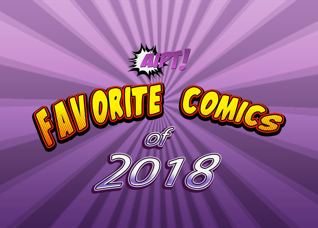 AiPT!'s best comics of 2018 wild card edition!