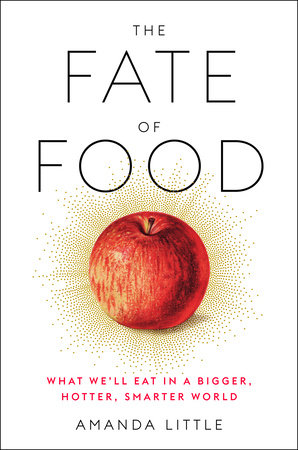 'The Fate of Food:  What We'll Eat in a Bigger, Hotter, Smarter World' -- book review