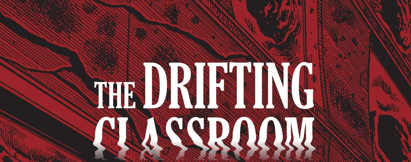 Talking Perfection: A look at the rerelease of 'The Drifting Classroom'