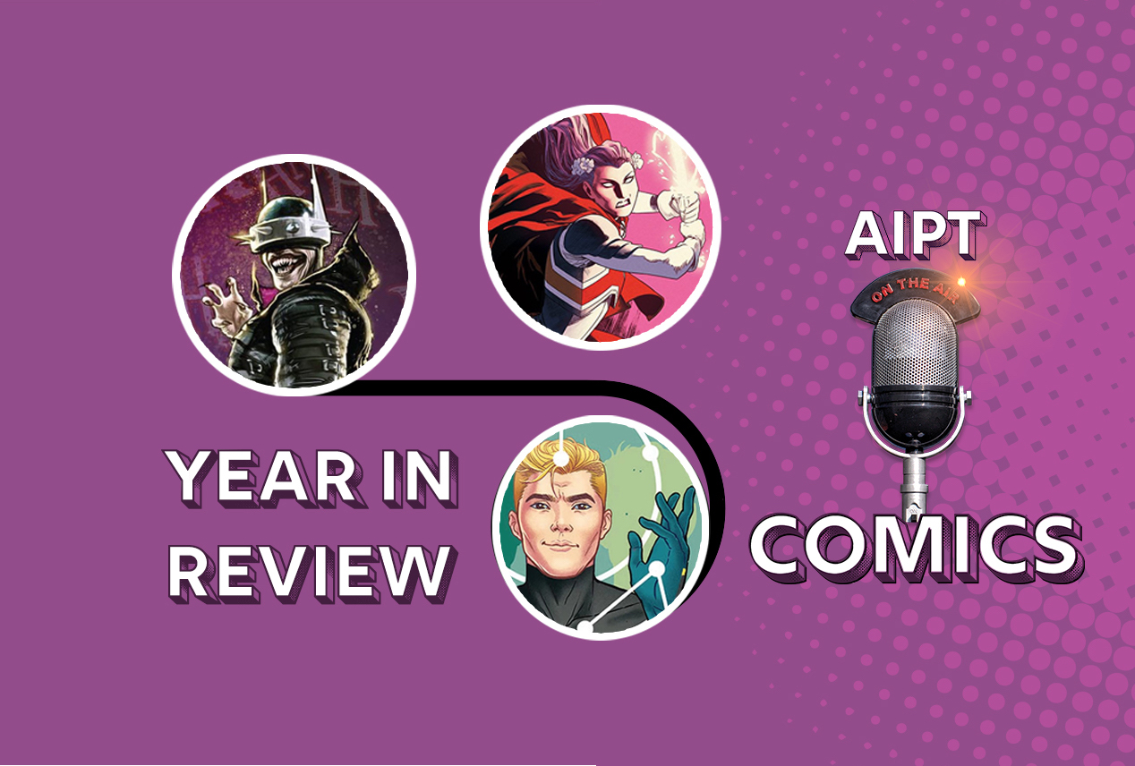 AIPT Comics Podcast Episode 53: Giant-sized - Comics year in review, best publisher, event, and awards