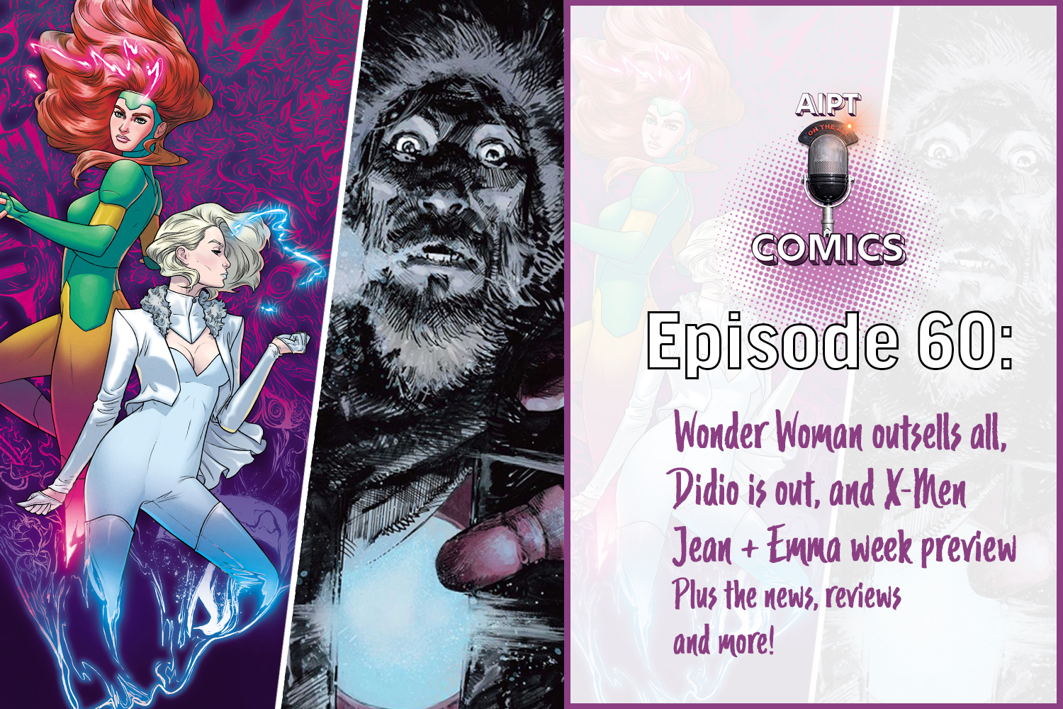 AIPT Comics Podcast Episode 60: Wonder Woman makes history, Didio is out, and a Jean + Emma preview