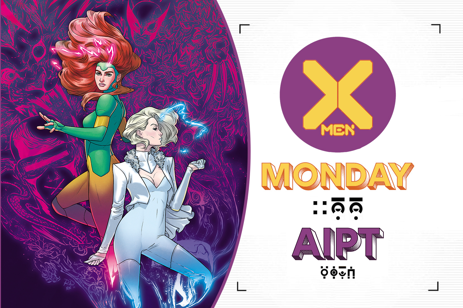 We kick off JEAN GREY + EMMA FROST WEEK with Jordan D. White and Leah Williams!