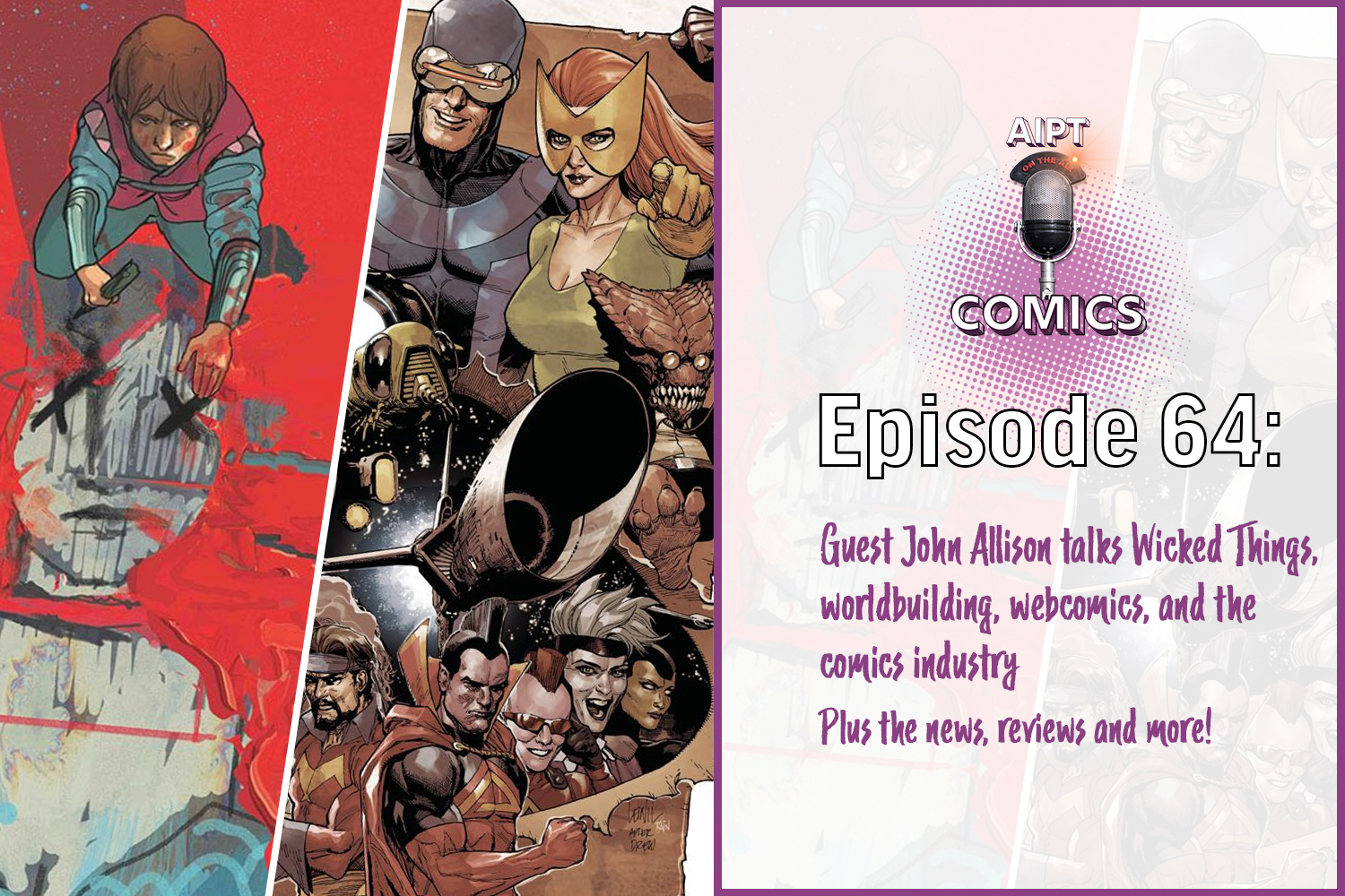 AIPT Comics Podcast Episode 64: John Allison talks worldbuilding and Wicked Things, plus we recap the pulse of the comic industry