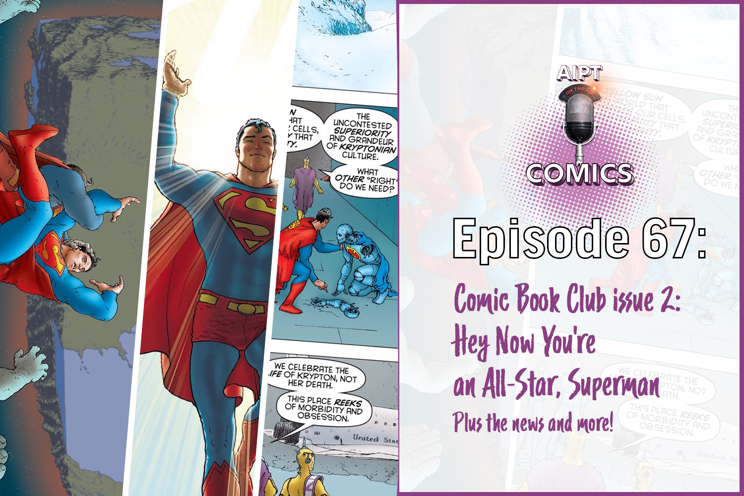 Join Dave and Forrest as they break down All-Star Superman by Grant Morrison and Frank Quitely in their AIPT book club. What works, what doesn't, and can we ever expect a sequel? They break it all down.