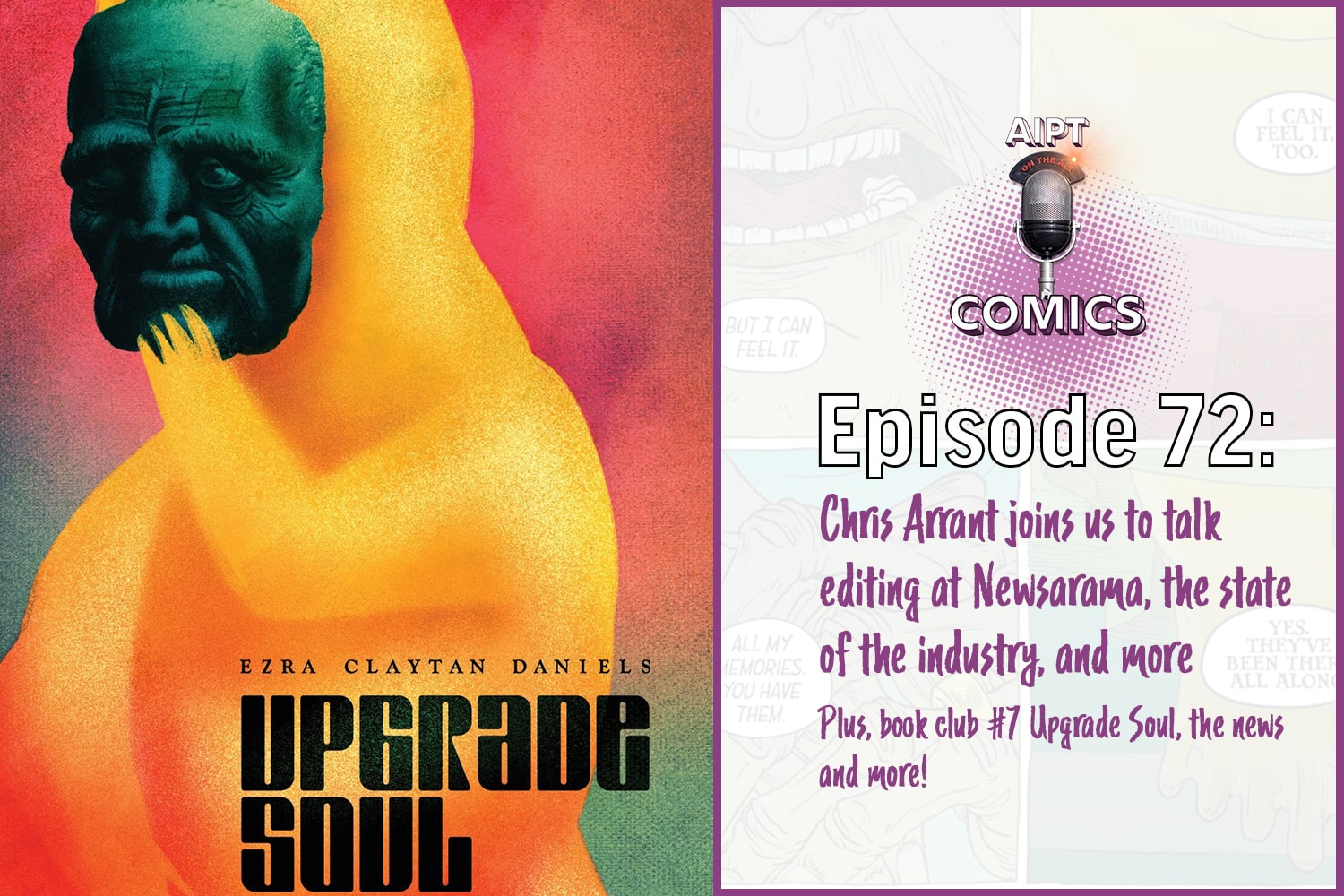 AIPT Comics Podcast episode 72: Editor Chris Arrant gives a full report on Newsarama & the industry, plus we analyze 'Upgrade Soul'