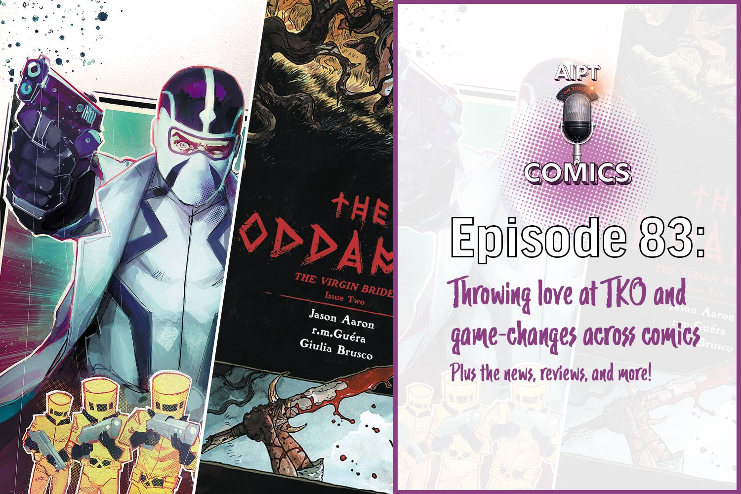 AIPT Comics Podcast Episode 83: Throwing love at TKO and game-changes across comics