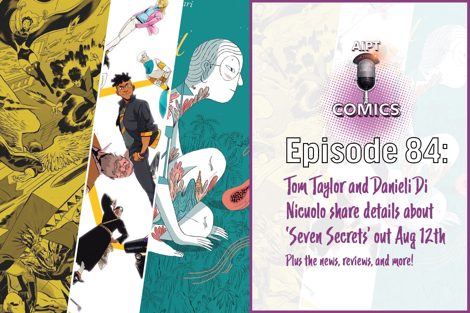AIPT Comics Podcast Episode 84: Tom Taylor and Danieli Di Nicuolo talk 'Seven Secrets'