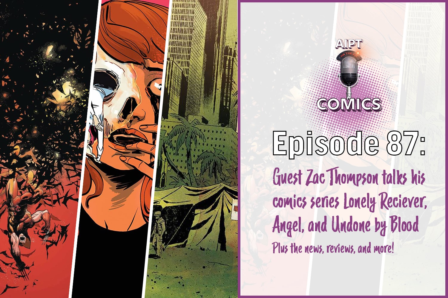 AIPT Comics Podcast Episode 87:  Uncovering 'Lonely Receiver' with series writer Zac Thompson