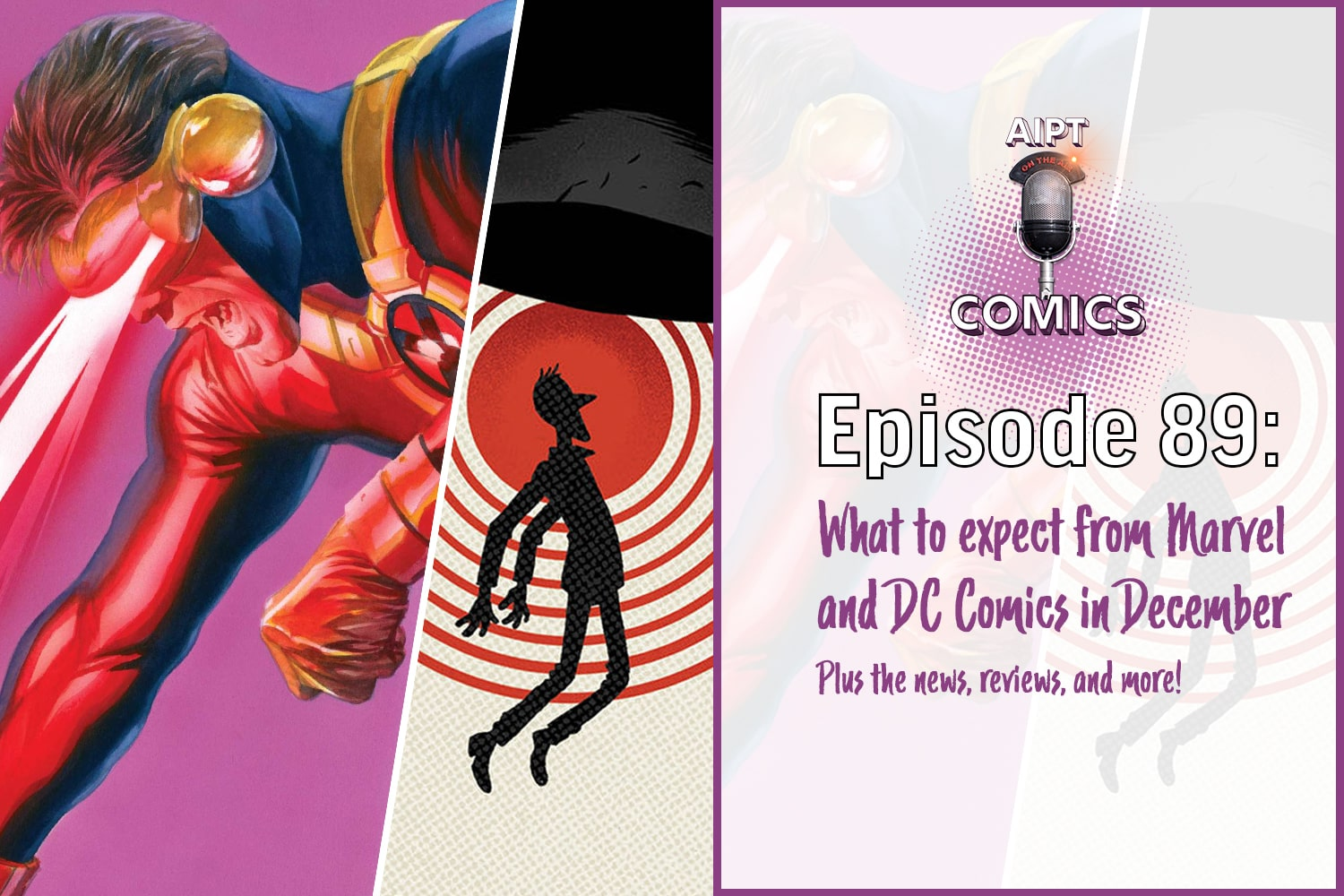 AIPT Comics Podcast Episode 89: What to expect from Marvel Comics and DC Comics in December