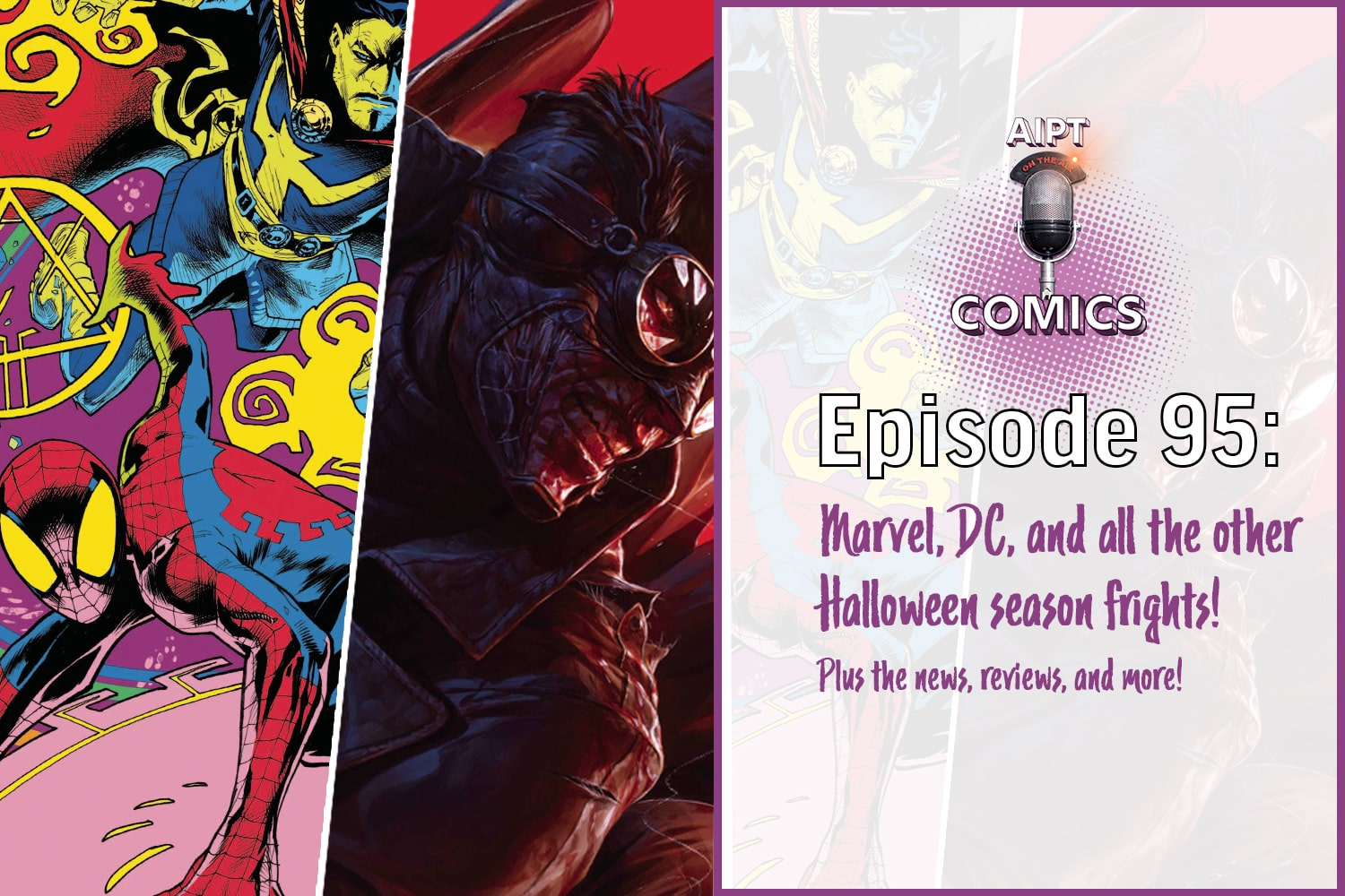 AIPT Comics Podcast Episode 95: Marvel, DC, and all the other Halloween season frights!