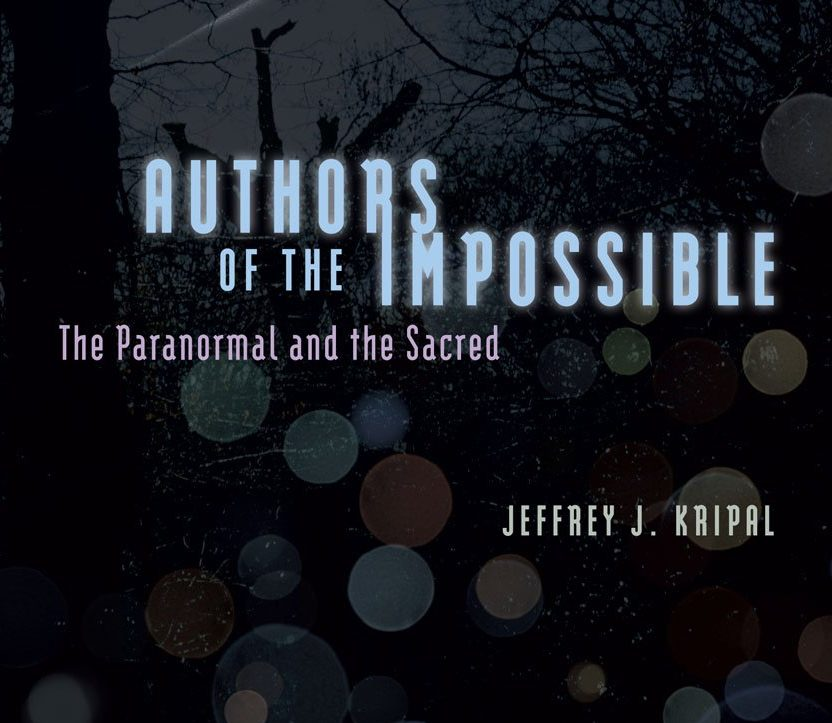 'Authors of the Impossible: The Paranormal and the Sacred' -- book review