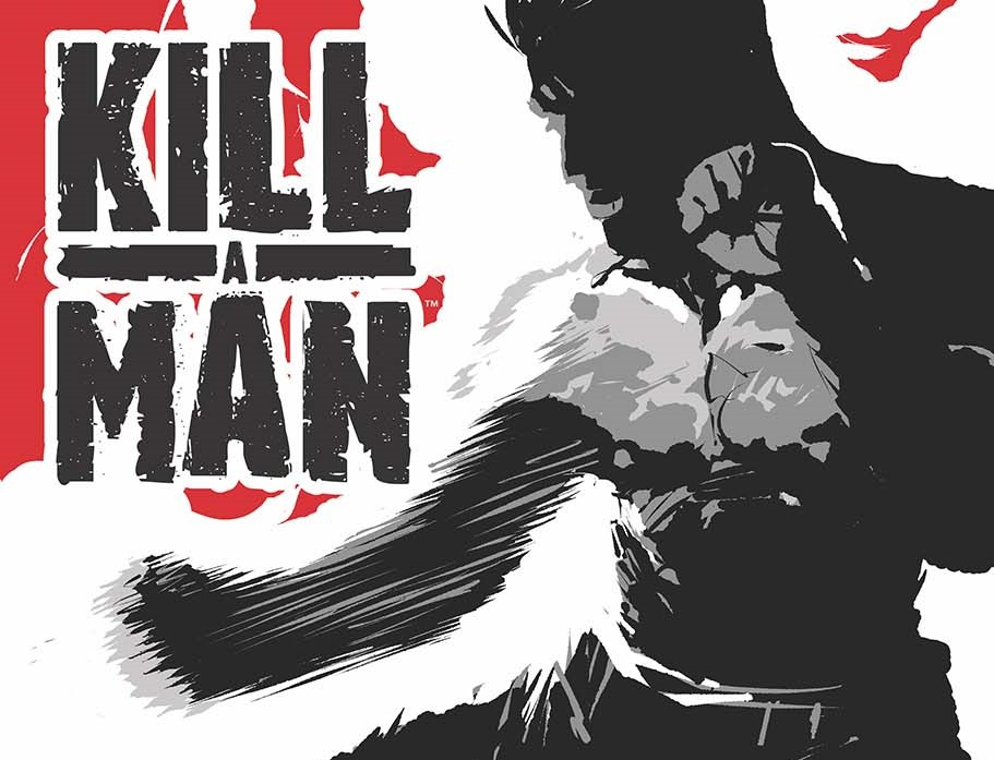 Man fighting next to text that says: Kill A Man