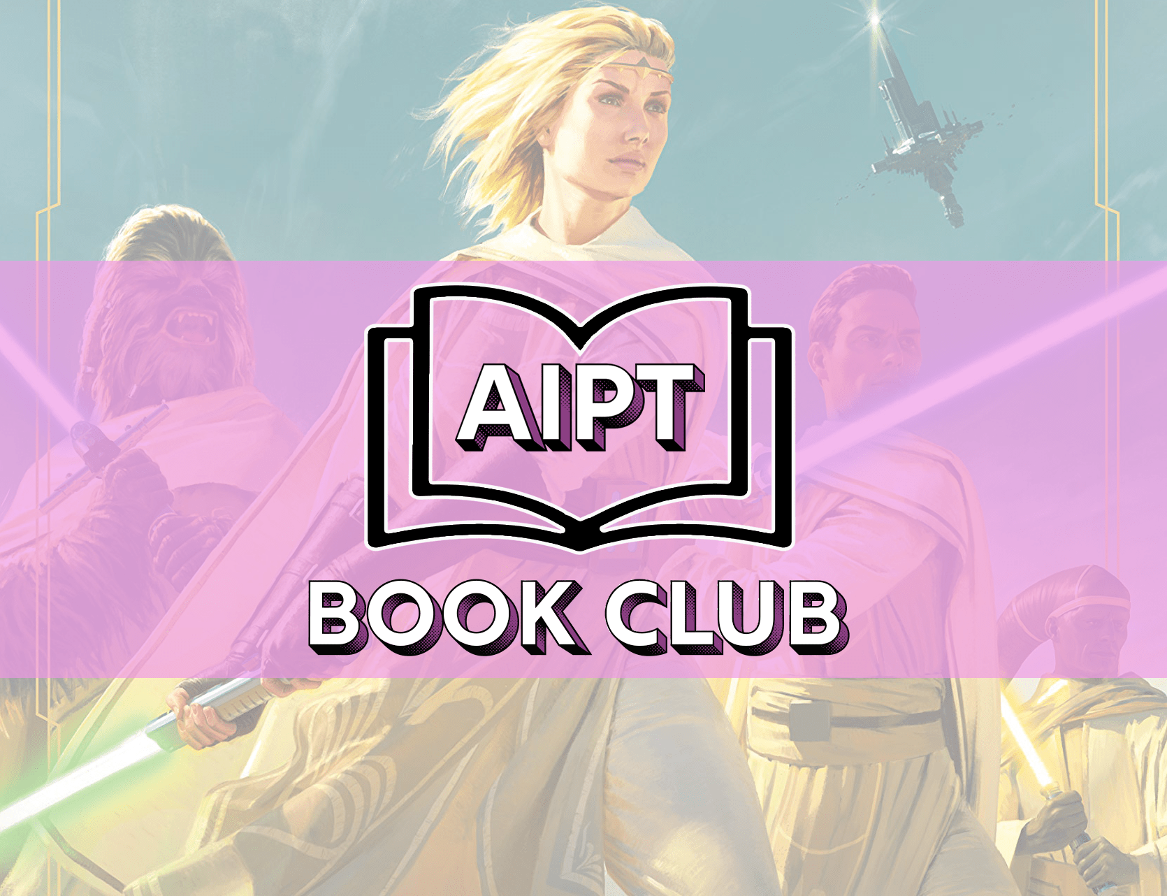 Introducing the AIPT Star Wars book club