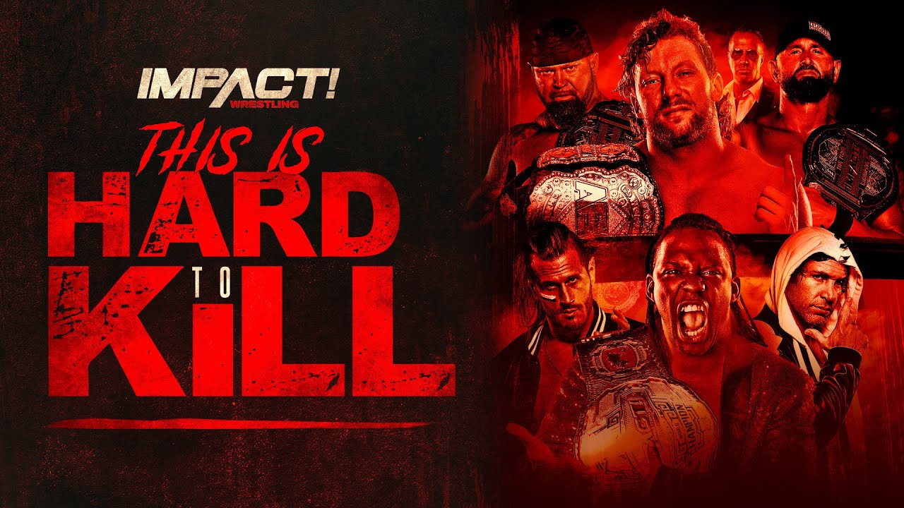 IMPACT Wrestling makes the most of its new focus with 'Hard To Kill'