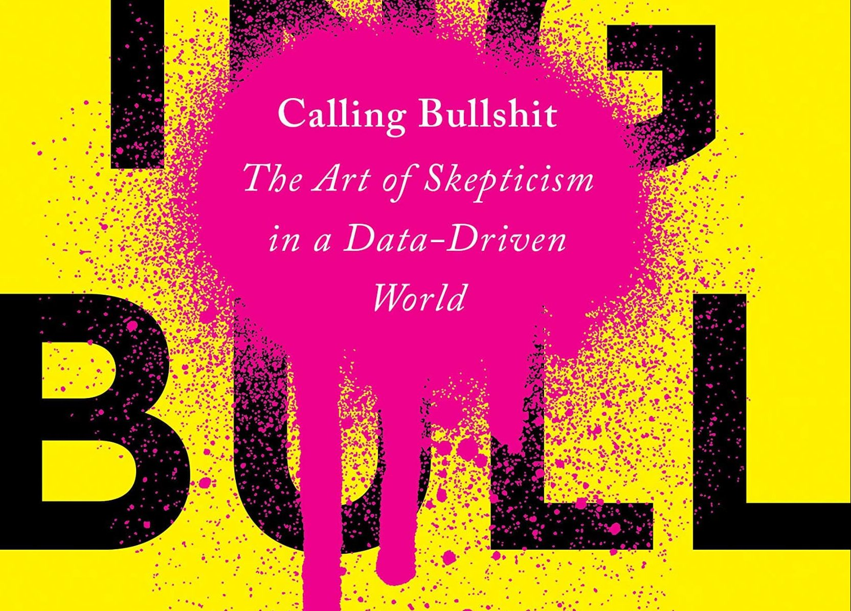 Bullsh*t is everywhere -- learn how to fight it with data