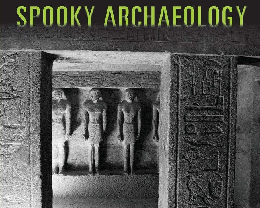 'Spooky Archeology' uncovers Atlantis, fairies, mummies, and more