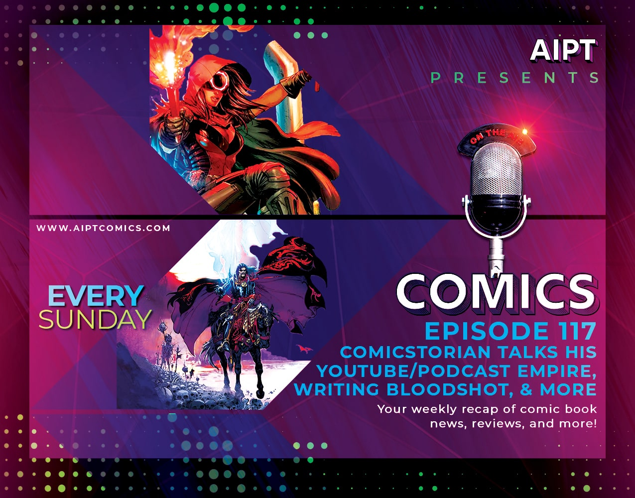 AIPT Comics Podcast Episode 117: Comicstorian talks his YouTube/podcast empire, writing 'Bloodshot', & more