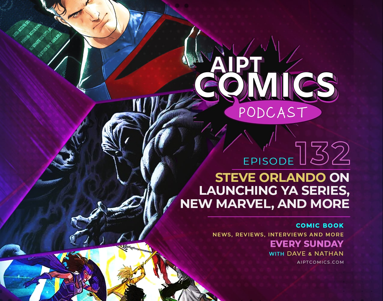 AIPT Comics podcast episode 132: Steve Orlando on launching YA series, new Marvel, and more