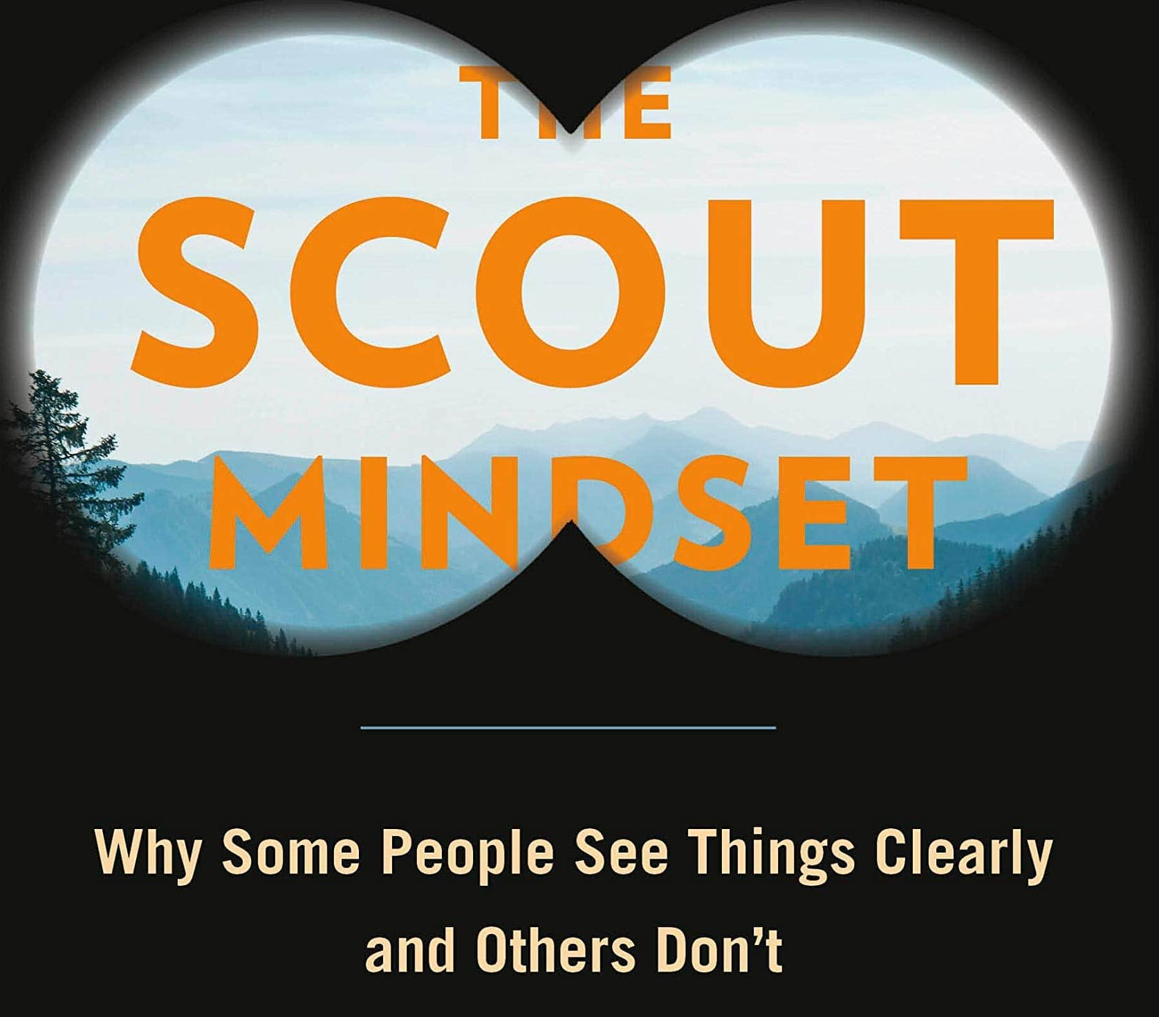 'The Scout Mindset' teaches us how to not fool ourselves