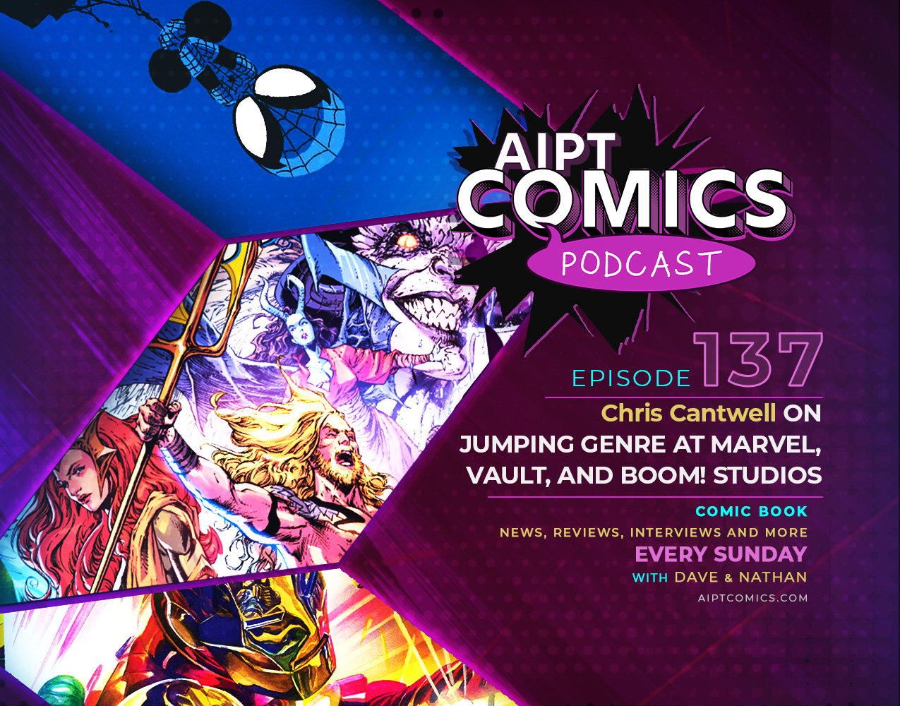 AIPT Comics podcast episode 137: Chris Cantwell on jumping genre at Marvel, Vault, and BOOM!