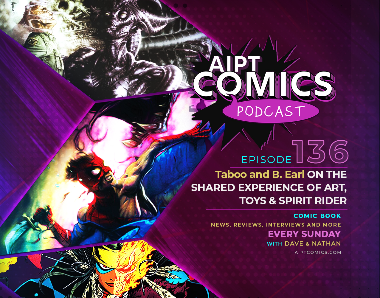 AIPT Comics podcast episode 136: Taboo and B. Earl on the shared experience of art, toys & Spirit Rider